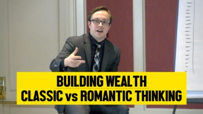 Building Wealth & Classic vs. Romatic Thinking